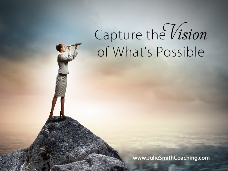 Catch the Vision of What's Possible