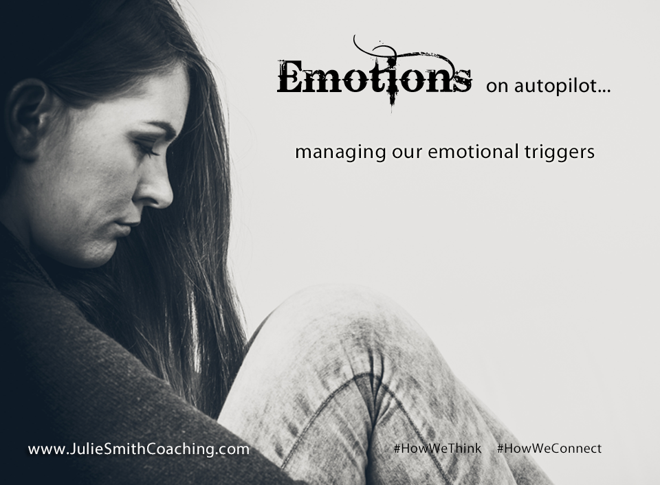 Emotions on Autopilot: managing our emotional triggers