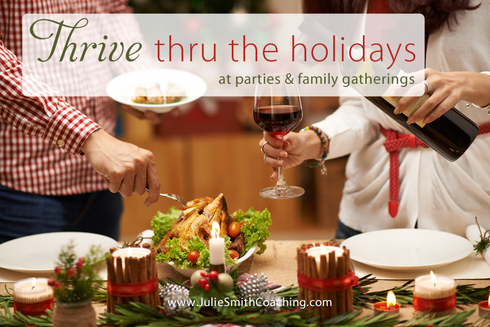 Thrive Thru the Holidays: at Parties & Family Gatherings
