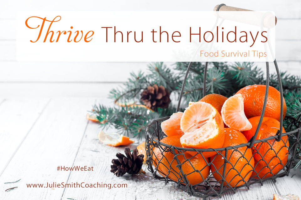Thrive Thru the Holidays: Food Survival Tips